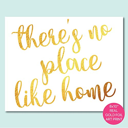 There's No Place Like Home - Gold Foil Art Print- Inspirational Quote Modern Wall Art - 8 inches x 10 inches