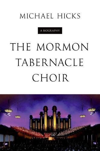 The Mormon Tabernacle Choir: A Biography (Music in American Life) - Music Sacred Choral Other