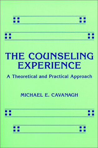 Counseling Experience: A Theoretical and Practical Approach