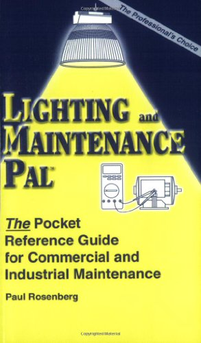 Lighting & Maintenance Pal: The Pocket Reference Guide for Commercial and Industrial Maintenance (Wiring Diagram Pal Series, ()