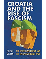 Croatia and the Rise of Fascism: The Youth Movement and the Ustasha During WWII