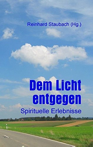 Read Online Dem Licht Entgegen (German Edition) PDF