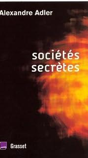 Sociétés secrètes : de Léonard de Vinci à Rennes-le-Château, Adler, Alexandre