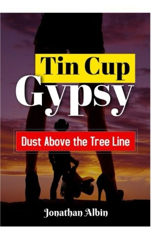 Tin Cup Gypsy: Dust Above the Tree Line
