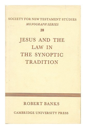 jesus-and-the-law-in-the-synoptic-tradition-society-for-new-testament-studies-monograph-series
