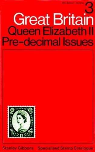 Great Britain specialised stamp catalogue: Volume 3 - Queen Elizabeth II pre-decimal issues