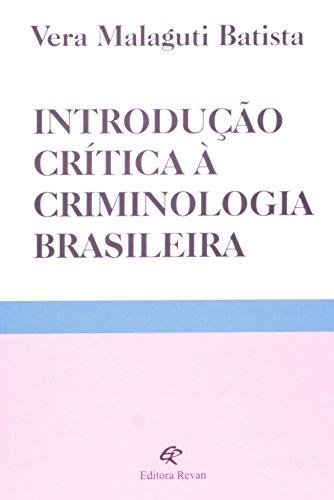Introdução Crítica à Criminologia Brasileira