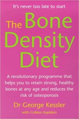 The Bone Density Diet An Age Defying Programme That Helps You To