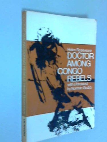 Doctor among Congo rebels (Dr Helen Roseveare)