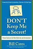 Don't Keep Me A Secret: Proven Tactics to Get