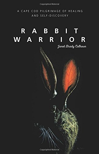 Rabbit Warrior: A Cape Cod Pilgrimage of Healing and Self-Discovery PDF ePub ebook