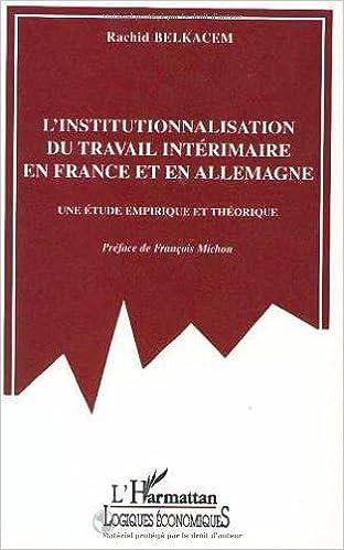 Livres gratuits L'institutionnalisation du travail intérimaire en France et en Allemagne: Une etude empirique et théorique epub, pdf