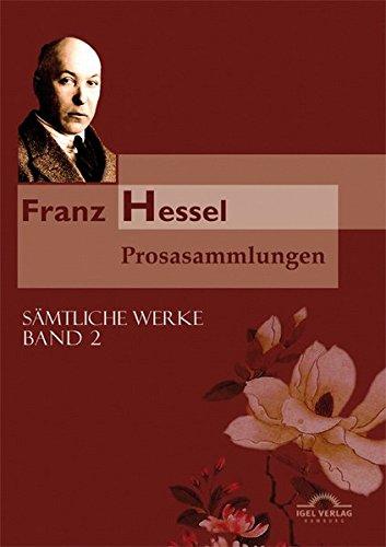 Franz Hessel: Prosasammlungen (German Edition)