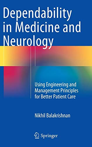 Dependability in Medicine and Neurology: Using Engineering and Management Principles for Better Patient Care