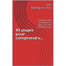 10 pages pour comprendre...: Comprendre pourquoi les gens se sont individualisés (French Edition)