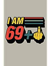 I Am 69 Plus Middle Finger Funny 70Th Birthday Joke Gift: Notebook Planner - 6x9 inch Daily Planner Journal, To Do List Notebook, Daily Organizer, 114 Pages