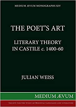 The Poet's Art: Literary Theory in Castile c. 1400-60