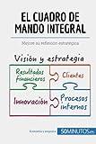 El cuadro de mando integral: Mejore su reflexión estratégica (Spanish Edition)