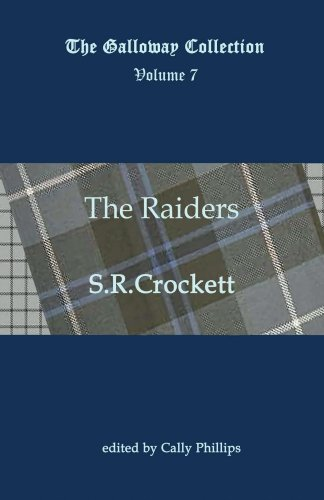 The Raiders (Annotated) (The Galloway Collection Book 7)