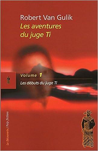 Livre gratuits en ligne Les aventures du juge Ti pdf ebook