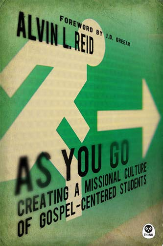 As You Go: Creating a Missional Culture of Gospel-Centered Students
