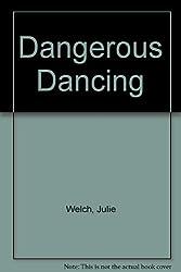 DANGEROUS DANCING