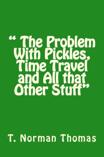 """Download """" The Problem With Pickles, Time Travel and All that Other Stuff"""" ebook"""