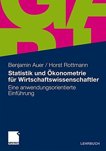 Statistik und Ökonometrie für Wirtschaftswissenschaftler: Eine anwendungsorientierte Einführung