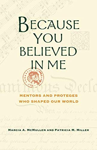 Books : Because You Believed in Me: Mentors and Proteges Who Shaped Our World, Anniversary Edition