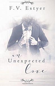 An unexpected love par F. V. Estyer