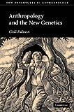 Anthropology and the New Genetics, Pálsson, Gísli, 0521855721