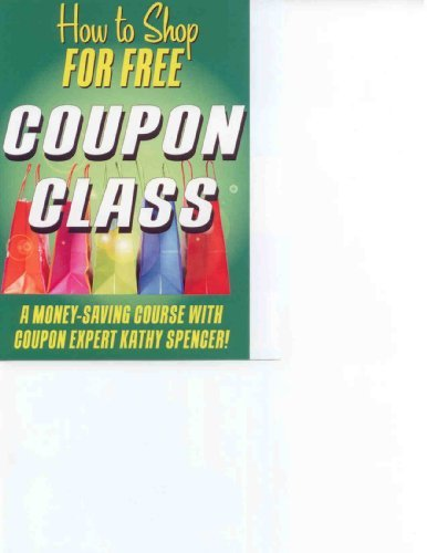 How to Shop For Free: Coupon Class by Kathy Spencer