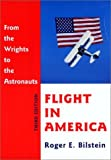 img - for Flight in America: From the Wrights to the Astronauts by Bilstein, Roger E.(June 26, 2001) Paperback book / textbook / text book