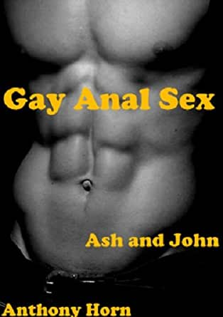 Gay Anal Sex: Josh and Adam (Gay Sex Fantasy) (Gay Sex Stories XXX Book 6)