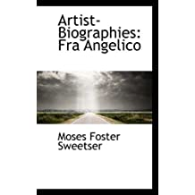 Artist-Biographies: Fra Angelico by Moses Foster Sweetser (2008-11-14)