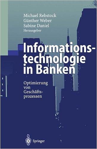 Informationstechnologie in Banken: Optimierung von Geschäftsprozessen (German Edition)