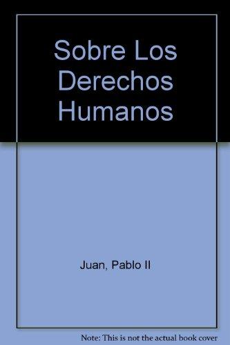 Sobre Los Derechos Humanos (Spanish Edition) by Salvat