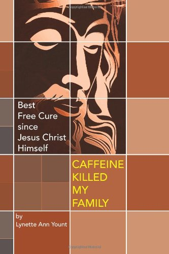 CAFFEINE KILLED MY FAMILY