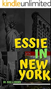 Essie in New York (Fight at a Funeral Book 3)