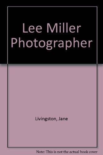 Lee Miller Photographer by Jane Livingston - Mall Livingston