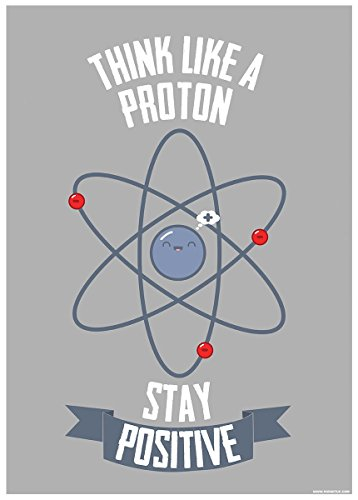 Think Like A Proton Stay Positive Mini Poster