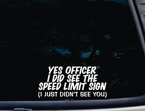 YES OFFICER I Did See the Speed Limit Sign (I just didn't see YOU) - 8