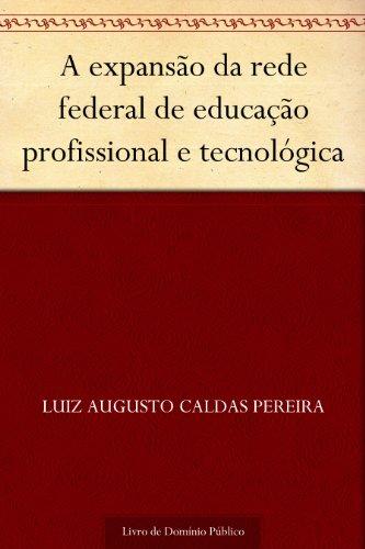 A expansão da rede federal de educação profissional e tecnológica