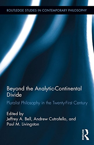 Download Beyond the Analytic-Continental Divide: Pluralist Philosophy in the Twenty-First Century (Routledge Studies in Contemporary Philosophy) Pdf