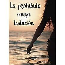 Lo prohibido causa tentación (Spanish Edition)
