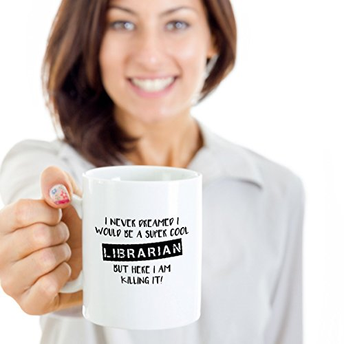 """I Never Dreamed I Would Be A Super Cool Librarian"" mug by Mika Mugs"