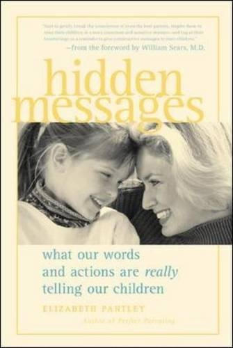 Hidden Message (Hidden Messages : What Our Words and Actions Are Really Telling Our Children)
