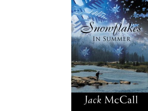 Snowflakes in Summer Time (Refreshing Insights Into Life's Journey)