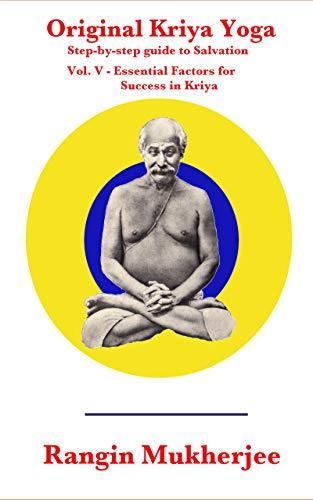 Original Kriya Yoga Volume V: Step-by-step Guide to Salvation
