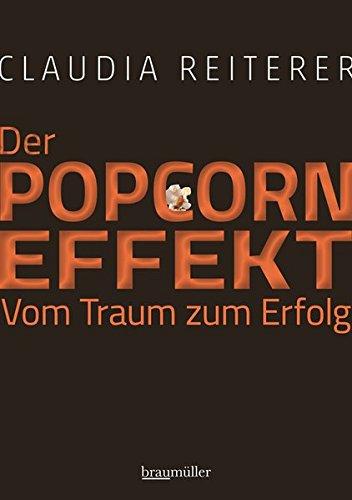 Der Popcorn-Effekt. Vom Traum zum Erfolg